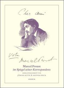 Cher Ami... Votre Marcel Proust. Marcel Proust Et Sa Correspondance