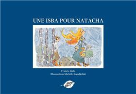 Une Isba Pour Natacha