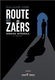 Route Des Zaers Version Integrale - 4Eme Edition