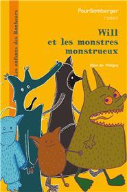 Les Enfants Des Bonheurs - Will Et Les Monstres Monstrueux