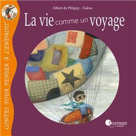 La Vie Comme Un Voyage