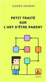 Petit Traite Sur L´Art D´Etre Parent