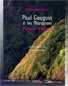 Paul Gauguin & Les Marquises : Paradis Trouve ?