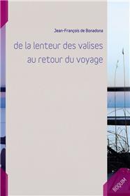 De La Lenteur Des Valises Au Retour Du Voyage