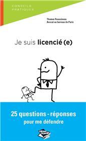 Je Suis Licencie(E), 25 Questions-Reponses Pour Me Defendre