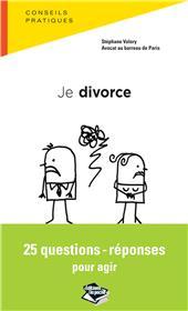 Je Divorce : 25 Questions-Reponses Pour Agir