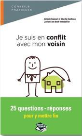 Je Suis En Conflit Avec Mon Voisin, 25 Questions-Reponses Pour Y Mettre Fin
