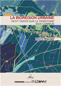 La Bioregion Urbaine, Petit Traite Sur Le Territoire Bien Commun
