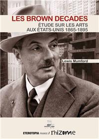 The Brown Decades, Essai Sur Les Arts En Amerique 1865-1895