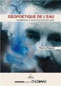 Geopoetique De L´Eau, Hommage A Gaston Bachelard