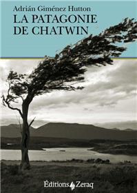 La Patagonie De Chatwin