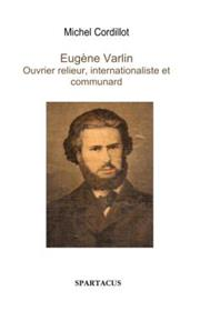 Eugene Varlin, Ouvrier Relieur, Internationaliste Et Communard