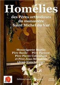Homélies Des Pères Orthodoxes Du Monastère Saint Michel Du Var
