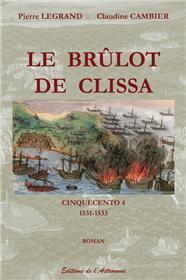Le Brûlot De Clissa - Cinquecento 4 (1531-1533)