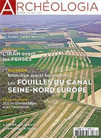 Archeologia N°553 Les Fouilles Du Canal Seine Nord Europe  Avril 2017