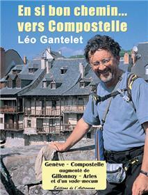 En Si Bon Chemin. Vers Compostelle