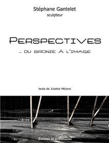 Perspectives. Du Bronze À L´Image