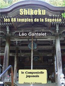 Shikoku, Les 88 Temples De La Sagesse