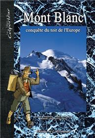 Mont Blanc, Conquête Du Toit De L´Europe