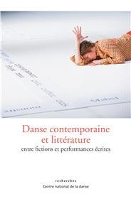 Danse Contemporaine Et Litterature, Entre Fictions Et Performances Ecrites