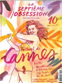 La Septieme Obsession N°10 Festival De Cannes  Mai/Juin 2017