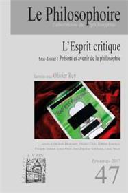 Le Philosophoire N°47 L´Esprit Critique Printemps 2017