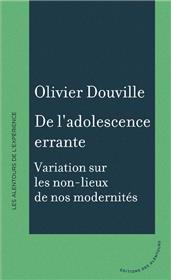 De L´Adolescence Errante - Variations Sur Les Non-Lieux De Nos Modernites