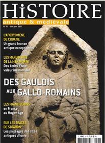 Histoire Antique Et Medievale N°91 Des Gaulois Au Gallo-Romains Mai 2017