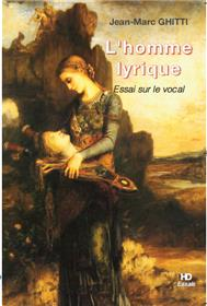 L´Homme Lyrique - Essai Sur Le Vocal