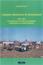 L´Epopee Alsacienne Du Dreyeckland 1970-1981 Une Decennie De Luttes Ecologistes