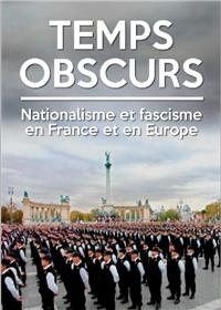 Temps Obscurs Nationalisme Et Fascisme En France Et En Europe