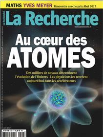 La Recherche N°524 Au Coeur Des Atomes  Juin 2017