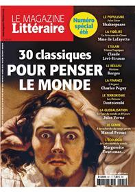 Le Magazine Litteraire N°581/582-  30 Classiques Pour Penser Le Monde Juillet/Aout 2017