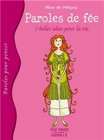 Paroles De Fee - Sept Belles Idées Pour La Vie
