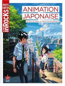 Les Inrocks Hs N°100  Animation Japonaise Juin 2017