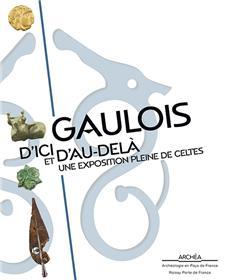 Gaulois D´Ici Et D´Au-Delà. Une Exposition Pleine De Celtes