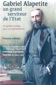 Gabriel Alapetite - Un Grand Serviteur De L´Etat