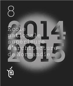 ENSAN 8 - PROJET DE FIN EDTUDES 2014-2015 Ecole superieur d´architecture de normandie