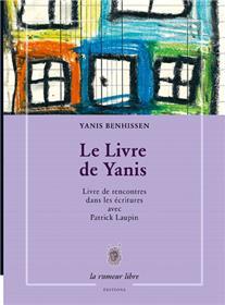 Le Livre De Yanis - Livre Rencontres Dans Les Ecritures Avec Patrick Laupin
