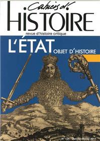 Cahiers D´Histoire N°134 L Etat Objet D Histoire Janvier Fevrier