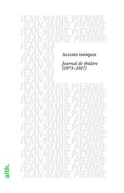 Alternatives Theatrales Accents  Toniques Journal De Theatre 1973-2017