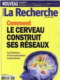 La Recherche N°527 Comment Le Cerveau Construit Ses Reseaux  Septembre 2017