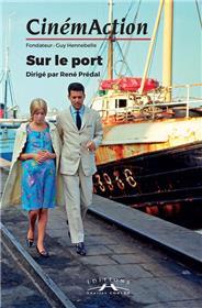 Cinemaction N° 162- Sur Le Port- 2017