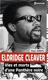 Eldridge Cleaver Vies Et Morts D´Une Panthere Noire