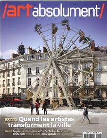 Art Absolument N°79 Quand Les Artistes Transforment La Ville  Septembre/Octobre 2017