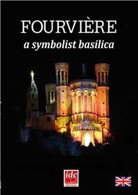 Fourviere Une Basilique Symboliste - Langue Anglaise