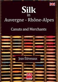 La Soierie En Auvergne Rhône Alpes - Canuts, Mouliniers Et Soyeux - Langue Anglaise