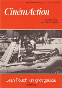 Cinemaction N° 17- Jean Rouch, Un Griot Gaulois- 1982