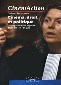 Cinemaction N° 158- Cinema Droit Et Politique- 2016