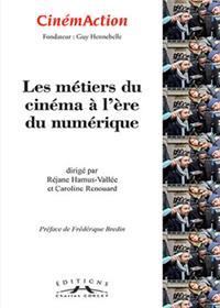 Cinemaction N° 155- Metiers Du Cinema A L´Ere Du Numerique- 2015